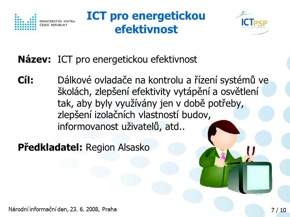 Národní informační den, 23. 6. 2008, Praha 7 / 10 ICT pro energetickou efektivnost Název: ICT pro energetickou efektivnost Cíl: Dálkové ovladače na ko