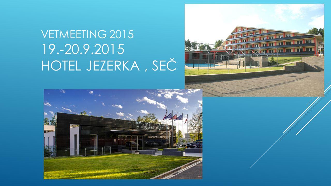 VETMEETING 2015 19.-20.9.2015 HOTEL JEZERKA, SEČ