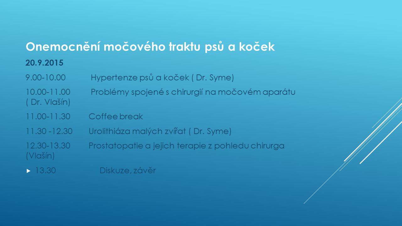 Onemocnění močového traktu psů a koček 20.9.2015 9.00-10.00 Hypertenze psů a koček ( Dr.