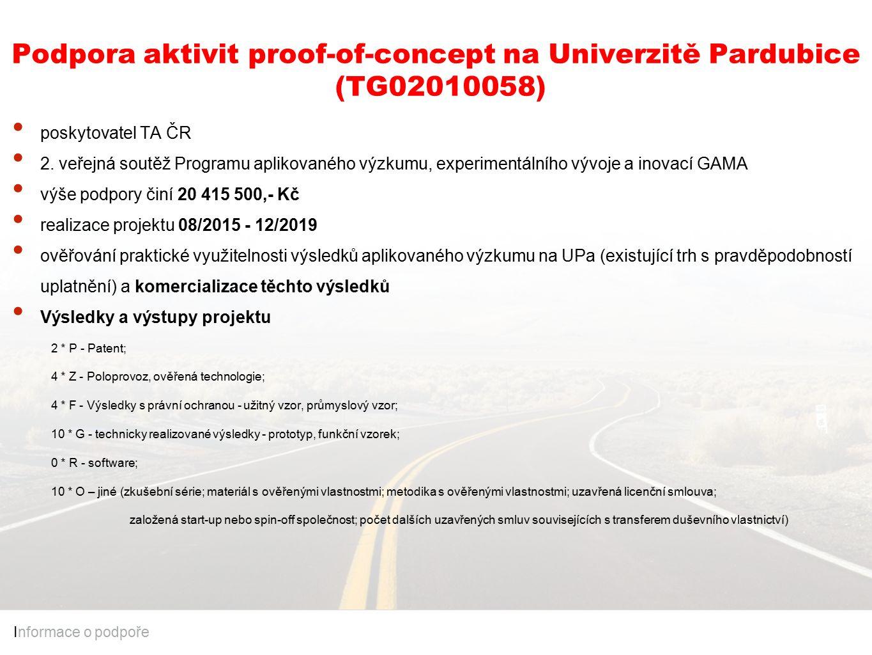 Podpora aktivit proof-of-concept na Univerzitě Pardubice (TG02010058) I nformace o podpoře poskytovatel TA ČR 2. veřejná soutěž Programu aplikovaného