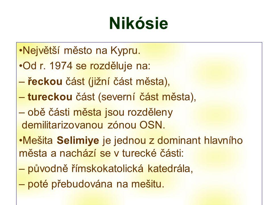 Nikósie Největší město na Kypru. Od r.