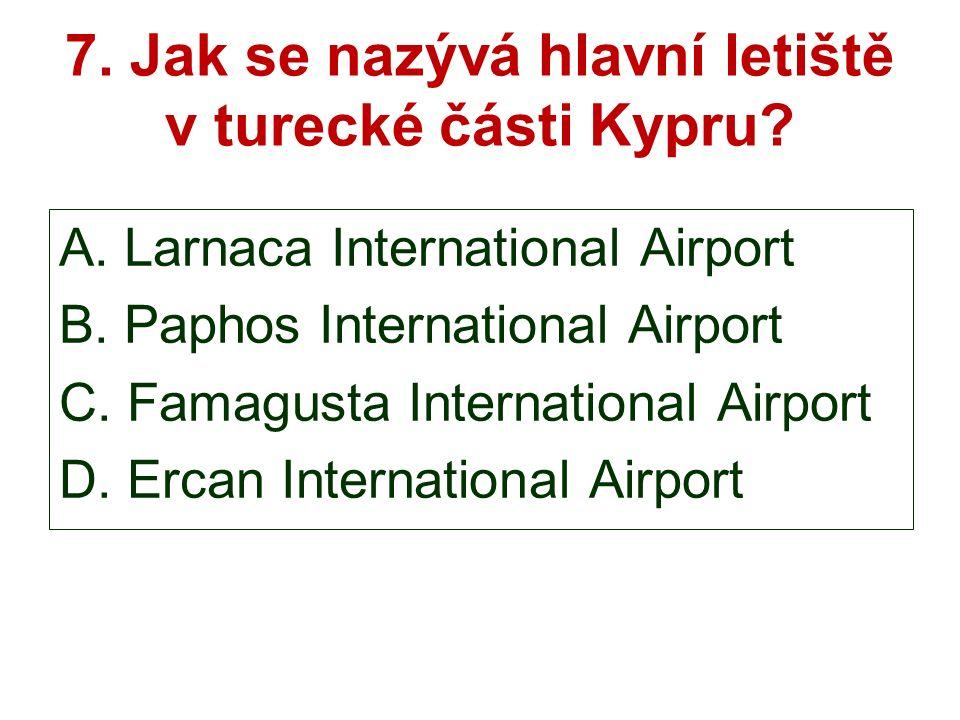 7. Jak se nazývá hlavní letiště v turecké části Kypru.