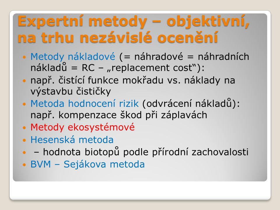 """Expertní metody – objektivní, na trhu nezávislé ocenění Metody nákladové (= náhradové = náhradních nákladů = RC – """"replacement cost ): např."""