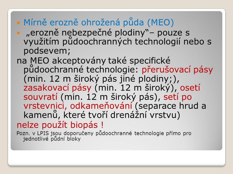"""Mírně erozně ohrožená půda (MEO) """"erozně nebezpečné plodiny – pouze s využitím půdoochranných technologií nebo s podsevem; na MEO akceptovány také specifické půdoochranné technologie: přerušovací pásy (min."""