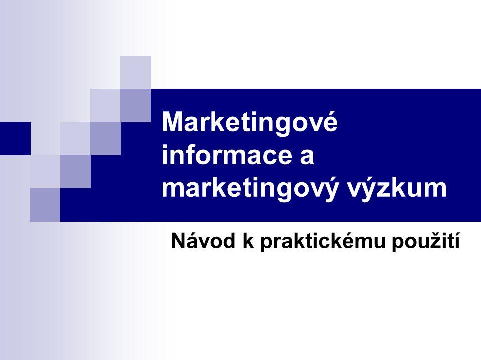 Marketingové informace a marketingový výzkum Návod k praktickému použití