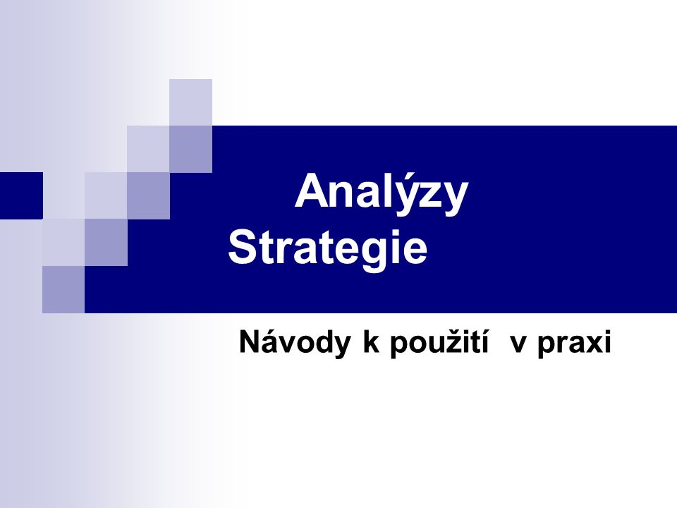 Analýzy Strategie Návody k použití v praxi
