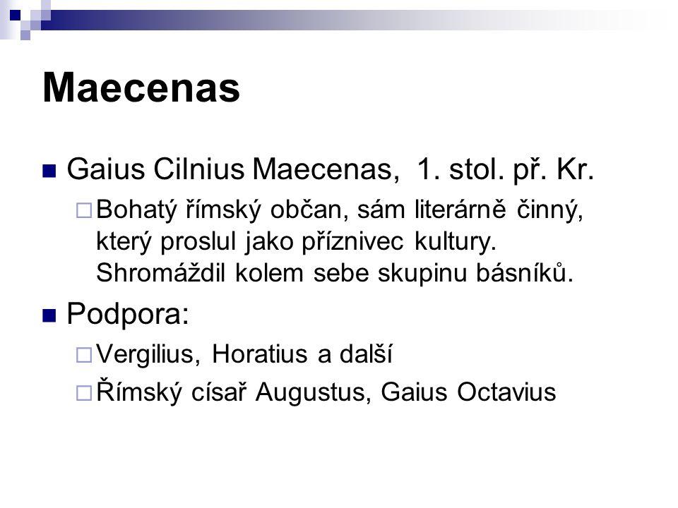 Maecenas Gaius Cilnius Maecenas, 1. stol. př. Kr.