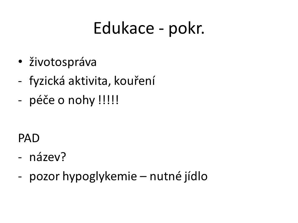 Edukace - pokr. životospráva -fyzická aktivita, kouření -péče o nohy !!!!.
