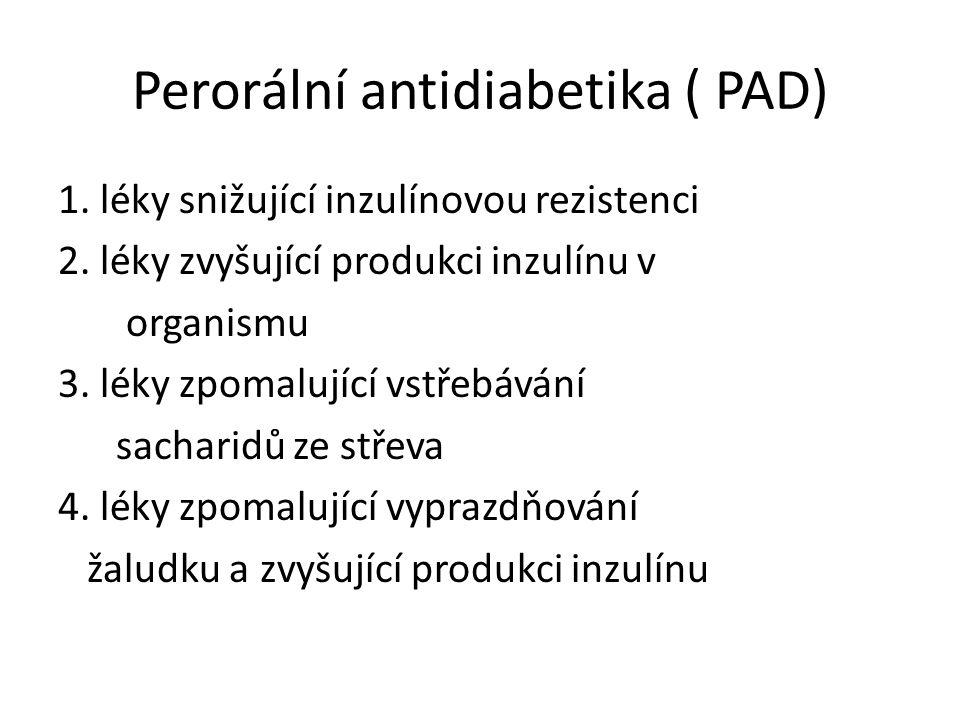 Perorální antidiabetika ( PAD) 1. léky snižující inzulínovou rezistenci 2.
