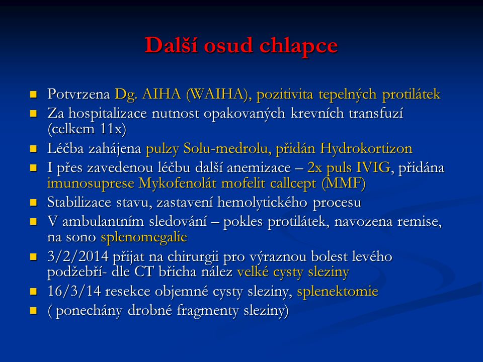 Další osud chlapce Potvrzena Dg. AIHA (WAIHA), pozitivita tepelných protilátek Potvrzena Dg.