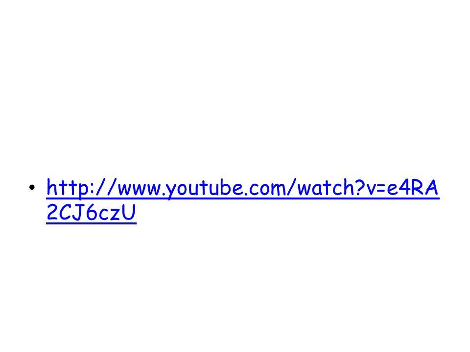 http://www.youtube.com/watch v=e4RA 2CJ6czU http://www.youtube.com/watch v=e4RA 2CJ6czU