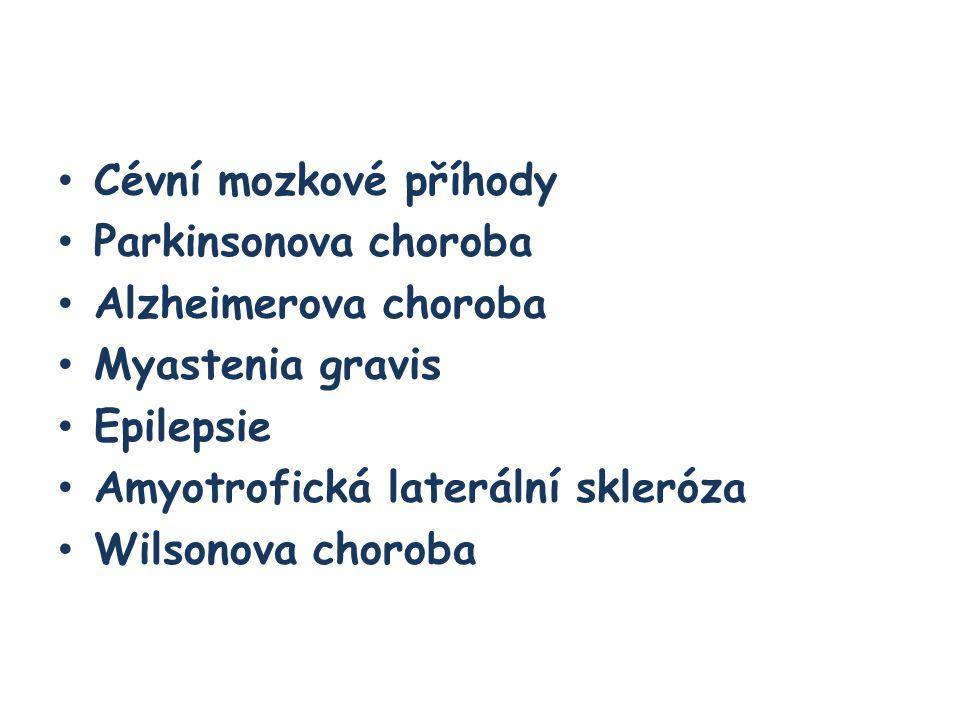 Cévní mozkové příhody Parkinsonova choroba Alzheimerova choroba Myastenia gravis Epilepsie Amyotrofická laterální skleróza Wilsonova choroba