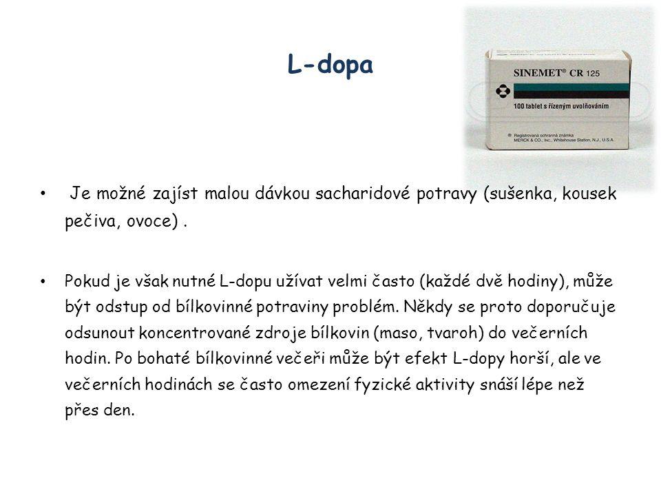 L-dopa Je možné zajíst malou dávkou sacharidové potravy (sušenka, kousek pečiva, ovoce).
