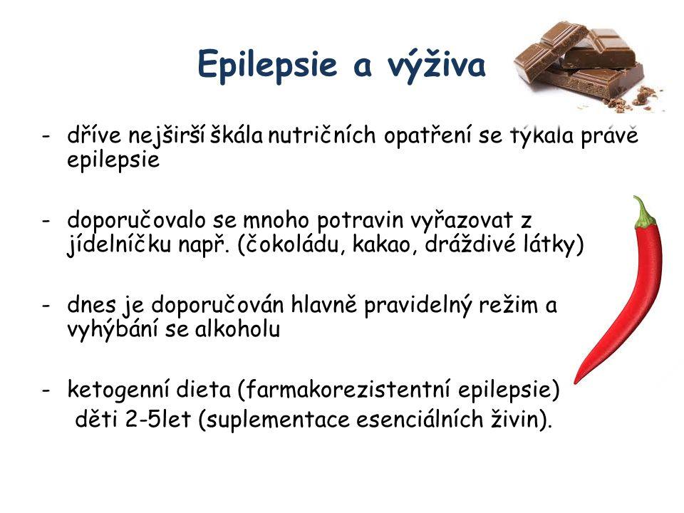 Epilepsie a výživa -dříve nejširší škála nutričních opatření se týkala právě epilepsie -doporučovalo se mnoho potravin vyřazovat z jídelníčku např.