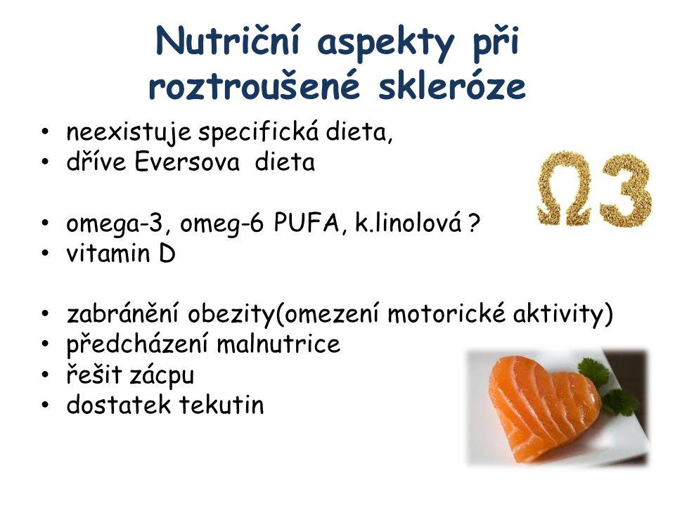 Nutriční aspekty při roztroušené skleróze neexistuje specifická dieta, dříve Eversova dieta omega-3, omeg-6 PUFA, k.linolová .