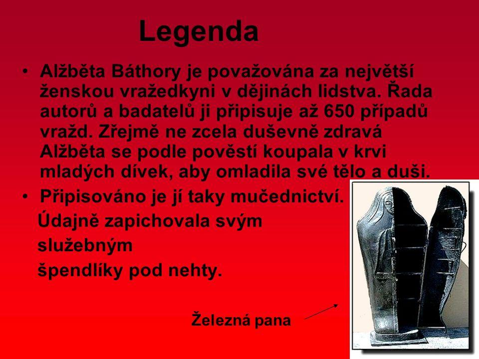 Legenda Alžběta Báthory je považována za největší ženskou vražedkyni v dějinách lidstva. Řada autorů a badatelů ji připisuje až 650 případů vražd. Zře