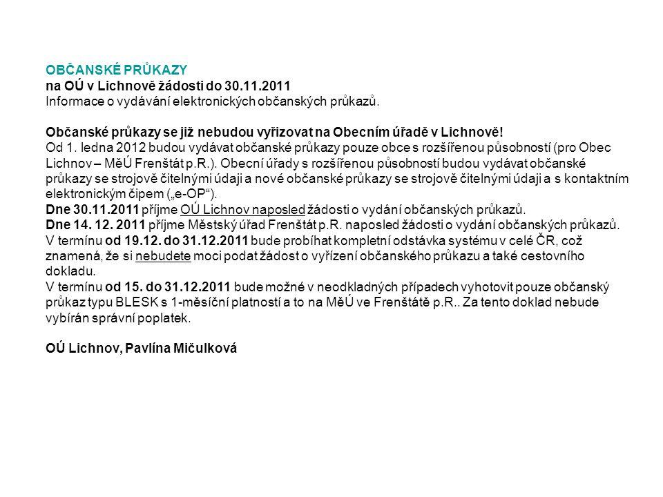 OBČANSKÉ PRŮKAZY na OÚ v Lichnově žádosti do 30.11.2011 Informace o vydávání elektronických občanských průkazů.
