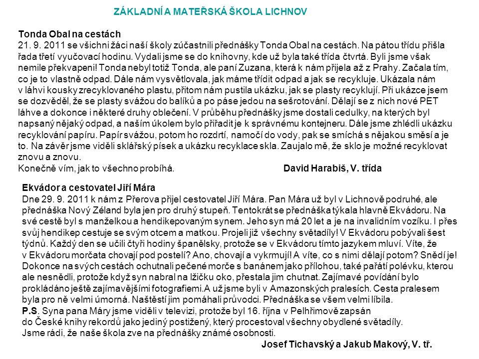 ZÁKLADNÍ A MATEŘSKÁ ŠKOLA LICHNOV Tonda Obal na cestách 21.