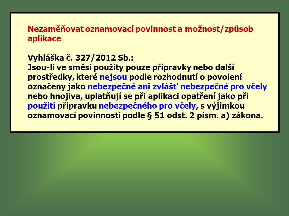 Nezaměňovat oznamovací povinnost a možnost/způsob aplikace Vyhláška č.
