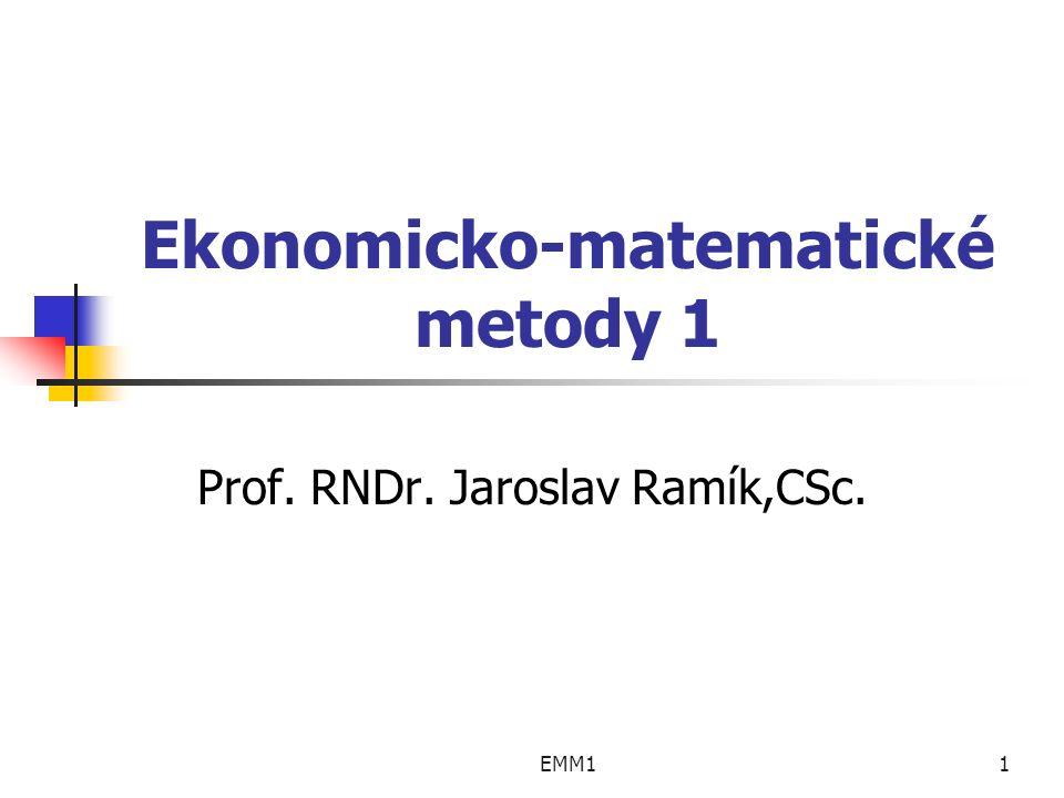 EMM112 Technologické (strukturní) koeficienty a ij - technologický koeficient zdroje i na výrobek j (množství zdroje i potřebného k výrobě jednotky výrobku j ) a ij x j - množství zdroje i potřebného k výrobě x j jednotek výrobku j a i1 x 1 + a i2 x 2 + … + a in x n - množství zdroje i potřebného k výrobě výrobního programu X = (x 1, x 2,…, x n ) ● ● ●