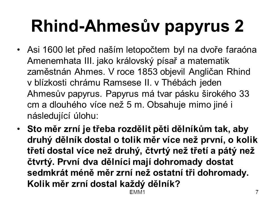 Rhind-Ahmesův papyrus 2 Asi 1600 let před naším letopočtem byl na dvoře faraóna Amenemhata III.