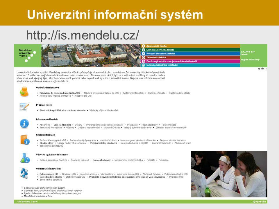 Univerzitní informační systém http://is.mendelu.cz/