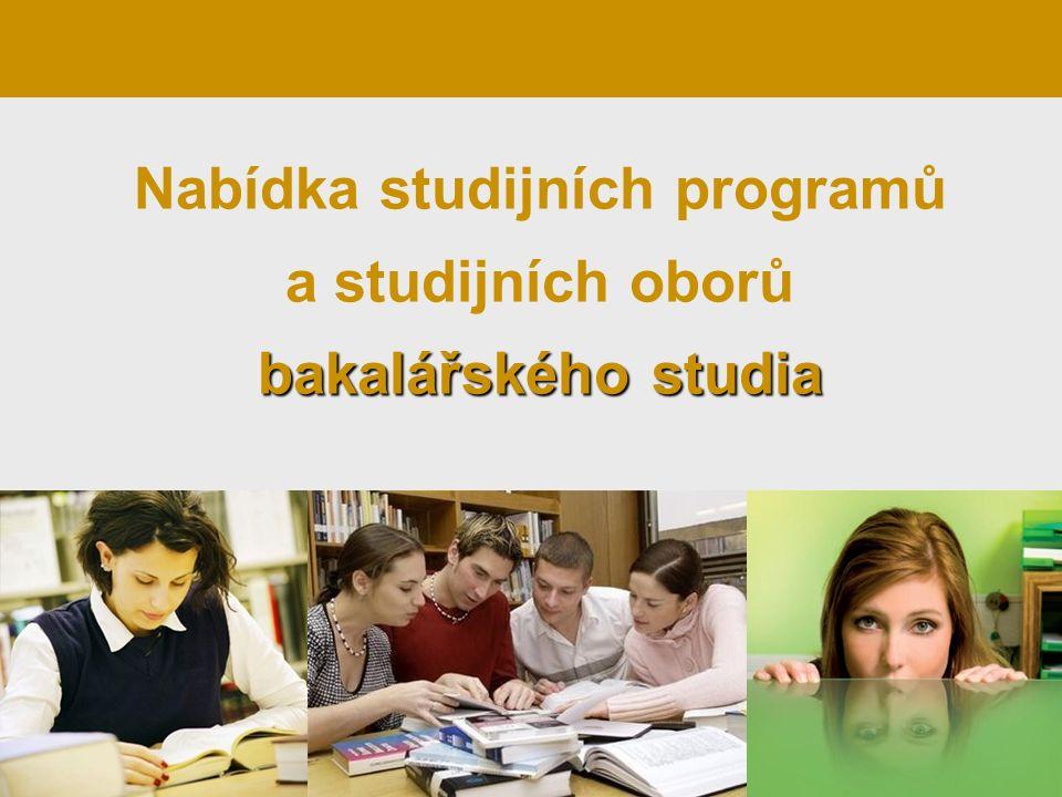 bakalářského studia Nabídka studijních programů a studijních oborů bakalářského studia