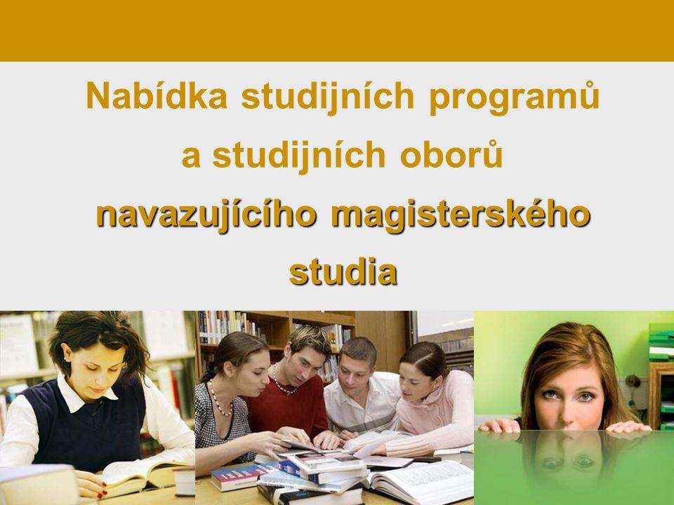 navazujícího magisterského studia Nabídka studijních programů a studijních oborů navazujícího magisterského studia