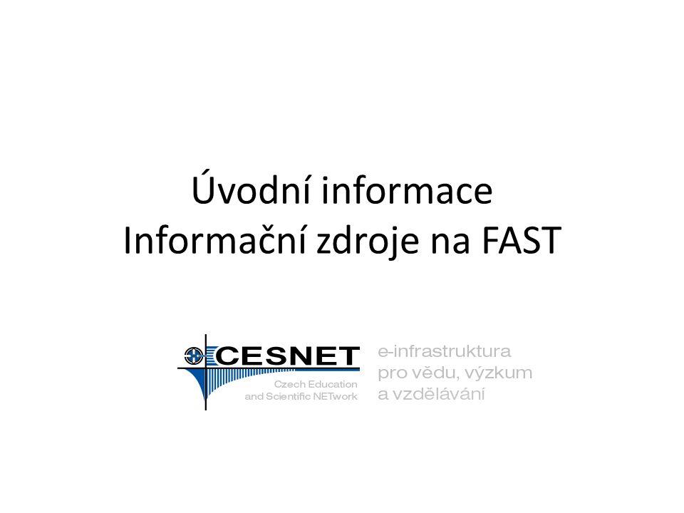 Úvodní informace Informační zdroje na FAST