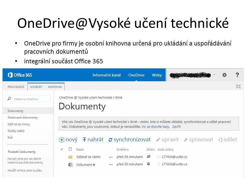 OneDrive@Vysoké učení technické OneDrive pro firmy je osobní knihovna určená pro ukládání a uspořádávání pracovních dokumentů integrální součást Office 365