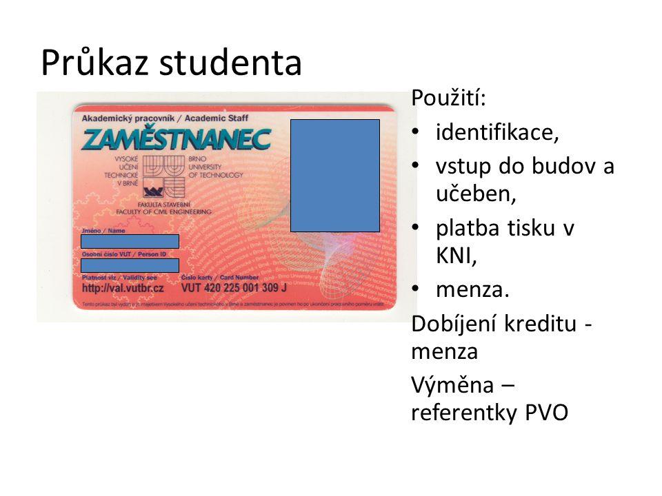 Průkaz studenta Použití: identifikace, vstup do budov a učeben, platba tisku v KNI, menza.