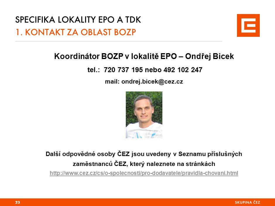 SPECIFIKA LOKALITY EPO A TDK 1. KONTAKT ZA OBLAST BOZP 23 Koordinátor BOZP v lokalitě EPO – Ondřej Bicek tel.: 720 737 195 nebo 492 102 247 mail: ondr