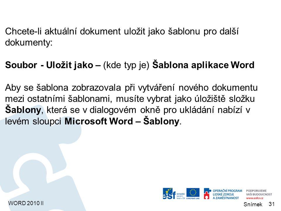 WORD 2010 II Uložení a tisk Jak již bylo zmíněno v části I., Office 2010 s sebou přináší nový formát pro ukládání dat.