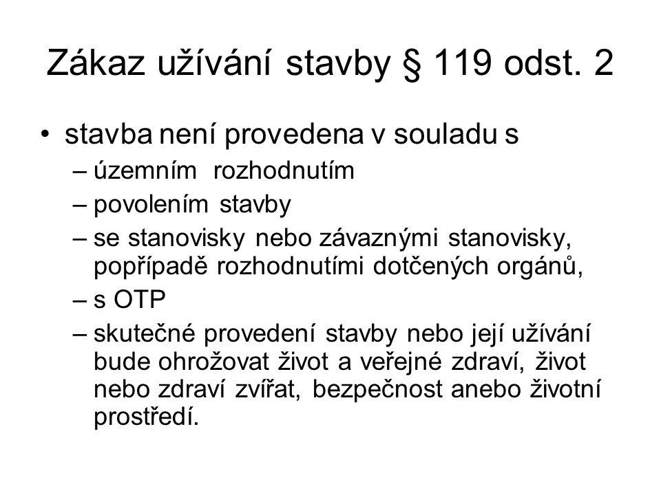 Zákaz užívání stavby § 119 odst.