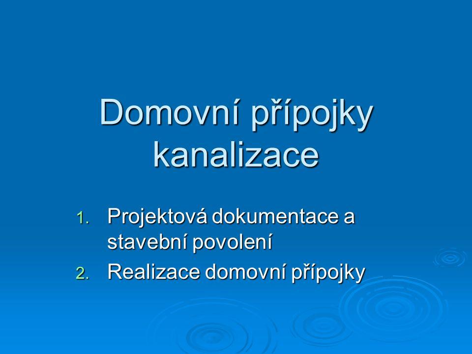 Domovní přípojky kanalizace 1.Projektová dokumentace a stavební povolení 2.