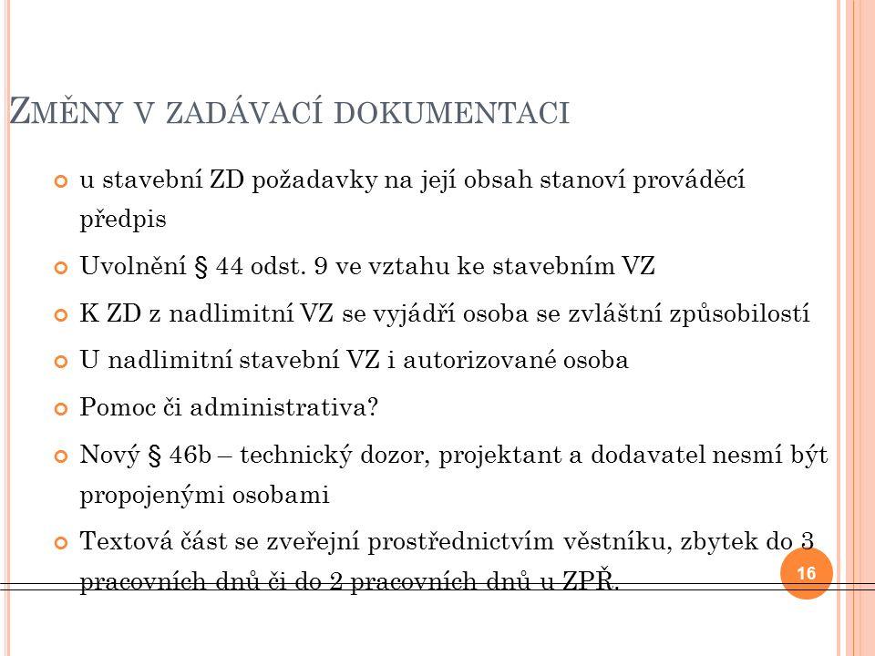 u stavební ZD požadavky na její obsah stanoví prováděcí předpis Uvolnění § 44 odst.