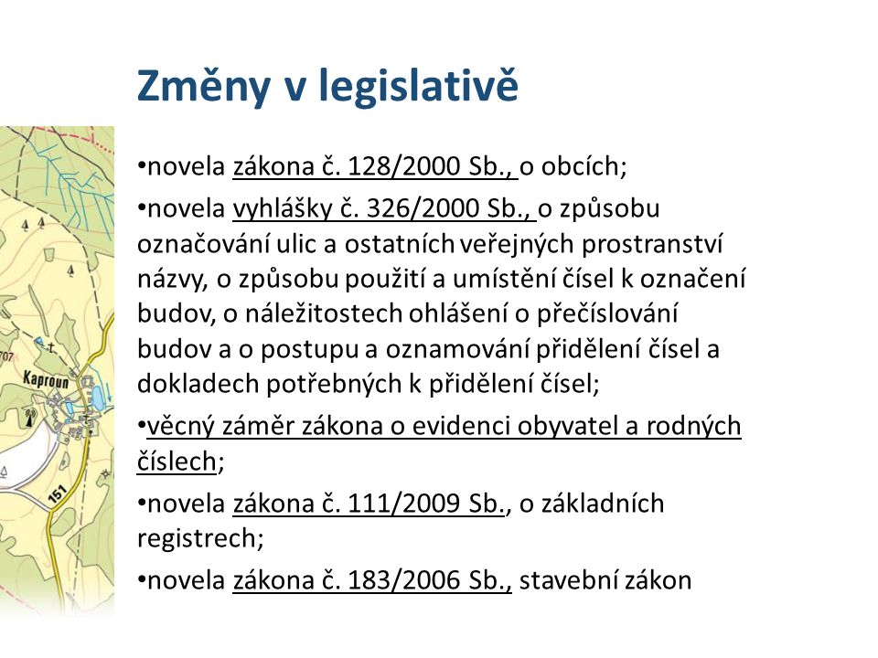 Změny v legislativě novela zákona č. 128/2000 Sb., o obcích; novela vyhlášky č.