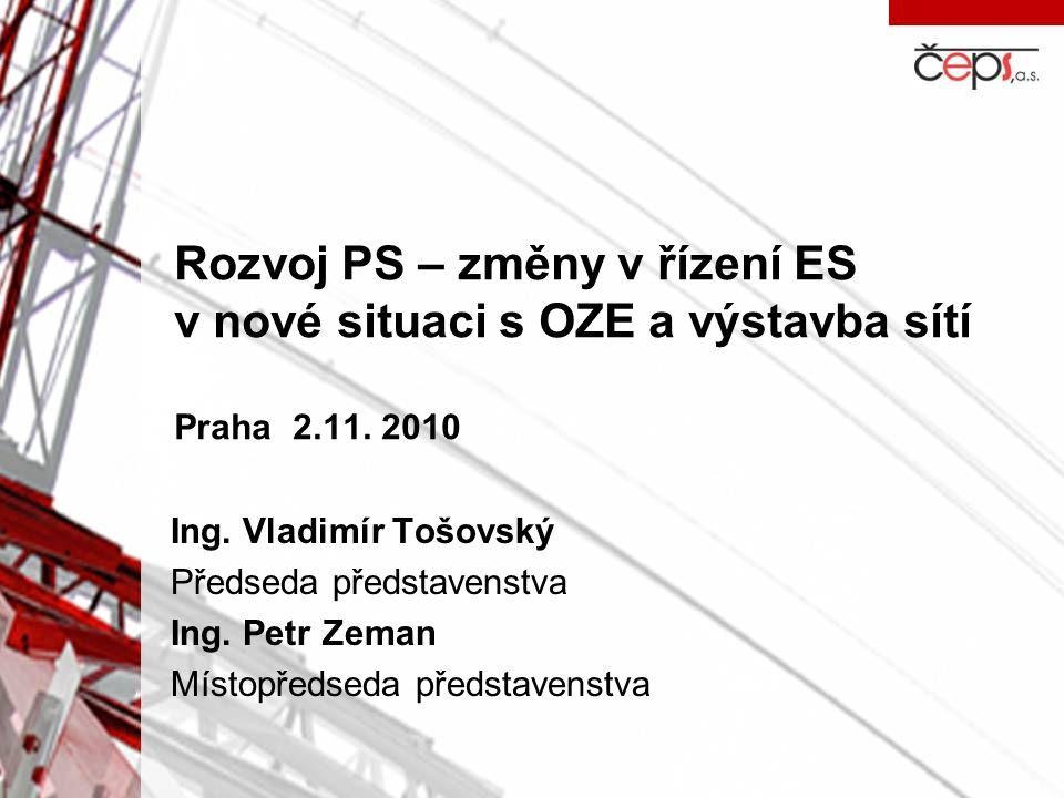 Rozvoj PS – změny v řízení ES v nové situaci s OZE a výstavba sítí Praha 2.11.