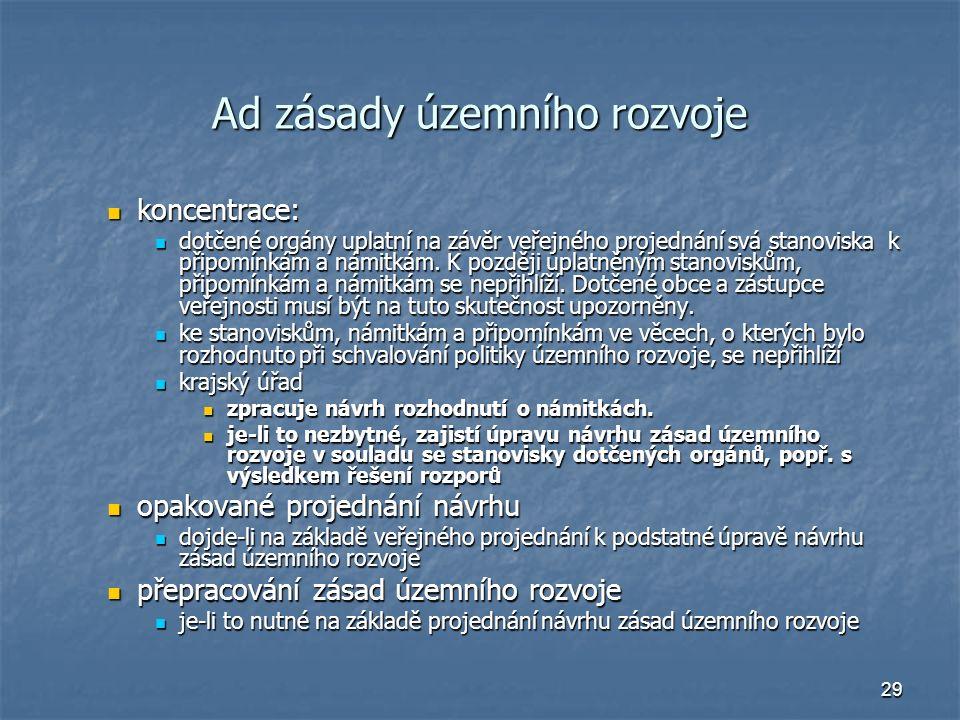29 Ad zásady územního rozvoje koncentrace: koncentrace: dotčené orgány uplatní na závěr veřejného projednání svá stanoviska k připomínkám a námitkám.