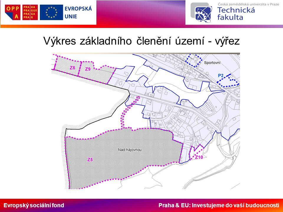 Evropský sociální fond Praha & EU: Investujeme do vaší budoucnosti Výkres základního členění území - výřez