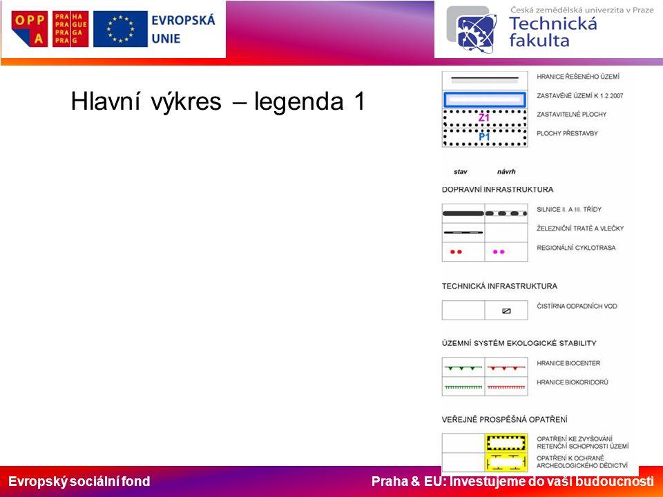 Evropský sociální fond Praha & EU: Investujeme do vaší budoucnosti Hlavní výkres – legenda 1