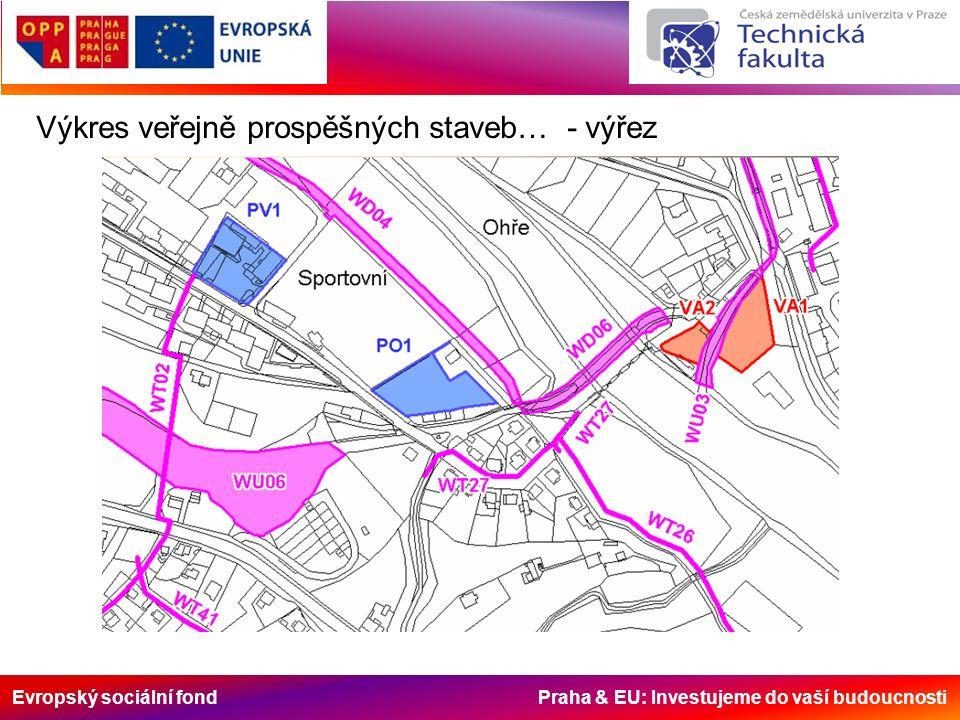 Evropský sociální fond Praha & EU: Investujeme do vaší budoucnosti Výkres veřejně prospěšných staveb… - výřez