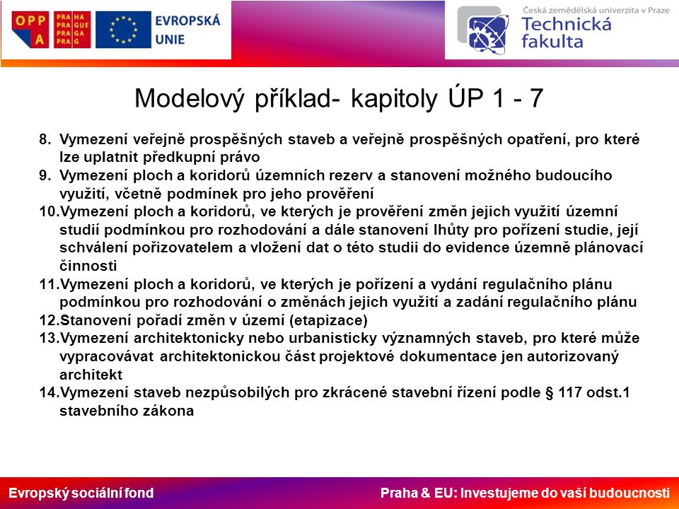 Evropský sociální fond Praha & EU: Investujeme do vaší budoucnosti Modelový příklad- kapitoly ÚP 1 - 7 8.Vymezení veřejně prospěšných staveb a veřejně