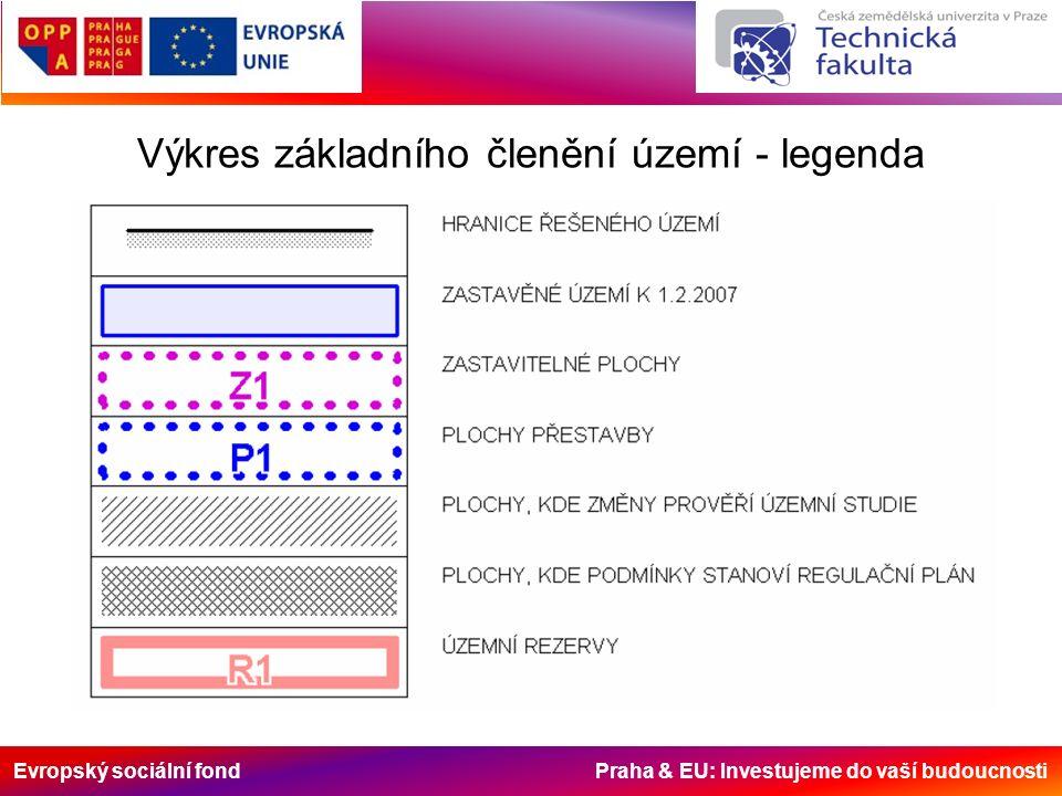 Evropský sociální fond Praha & EU: Investujeme do vaší budoucnosti Výkres základního členění území