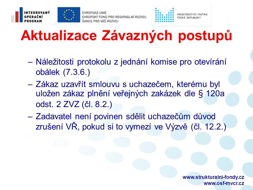 Aktualizace Závazných postupů –Náležitosti protokolu z jednání komise pro otevírání obálek (7.3.6.) –Zákaz uzavřít smlouvu s uchazečem, kterému byl ul
