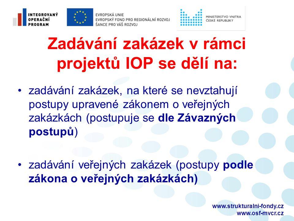 Zadávání zakázek v rámci projektů IOP se dělí na: zadávání zakázek, na které se nevztahují postupy upravené zákonem o veřejných zakázkách (postupuje s