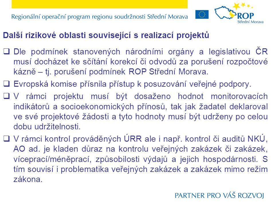Další rizikové oblasti související s realizací projektů  Dle podmínek stanovených národními orgány a legislativou ČR musí docházet ke sčítání korekcí či odvodů za porušení rozpočtové kázně – tj.