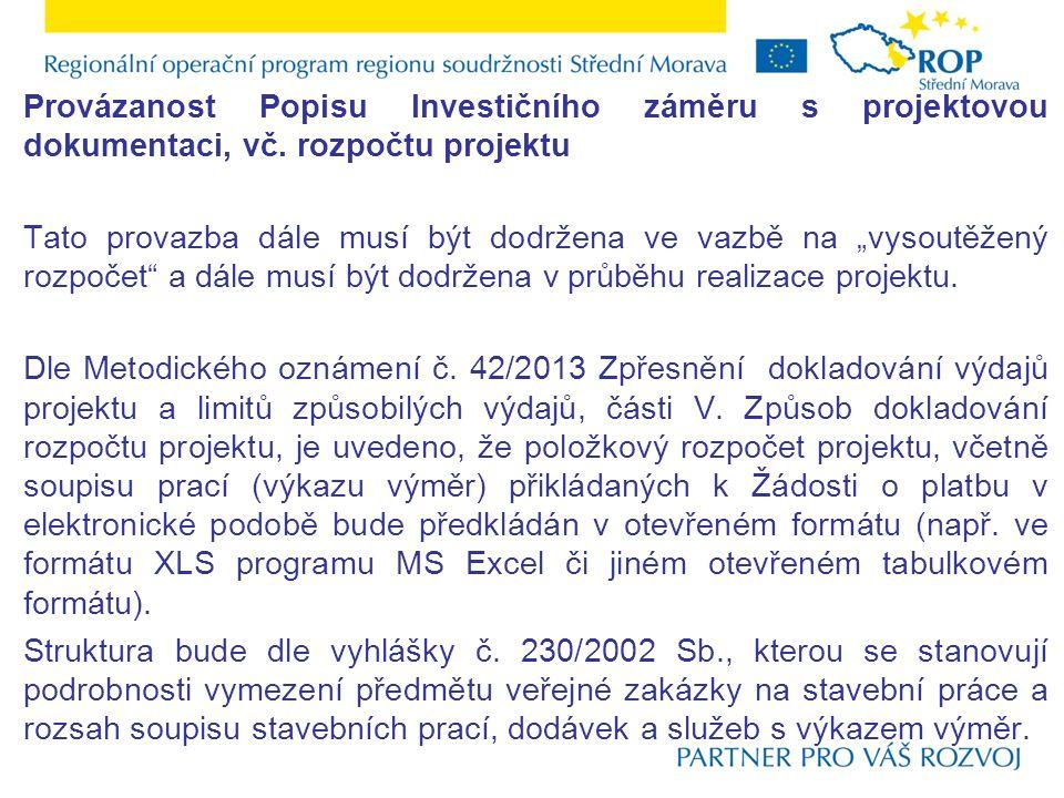Provázanost Popisu Investičního záměru s projektovou dokumentaci, vč.