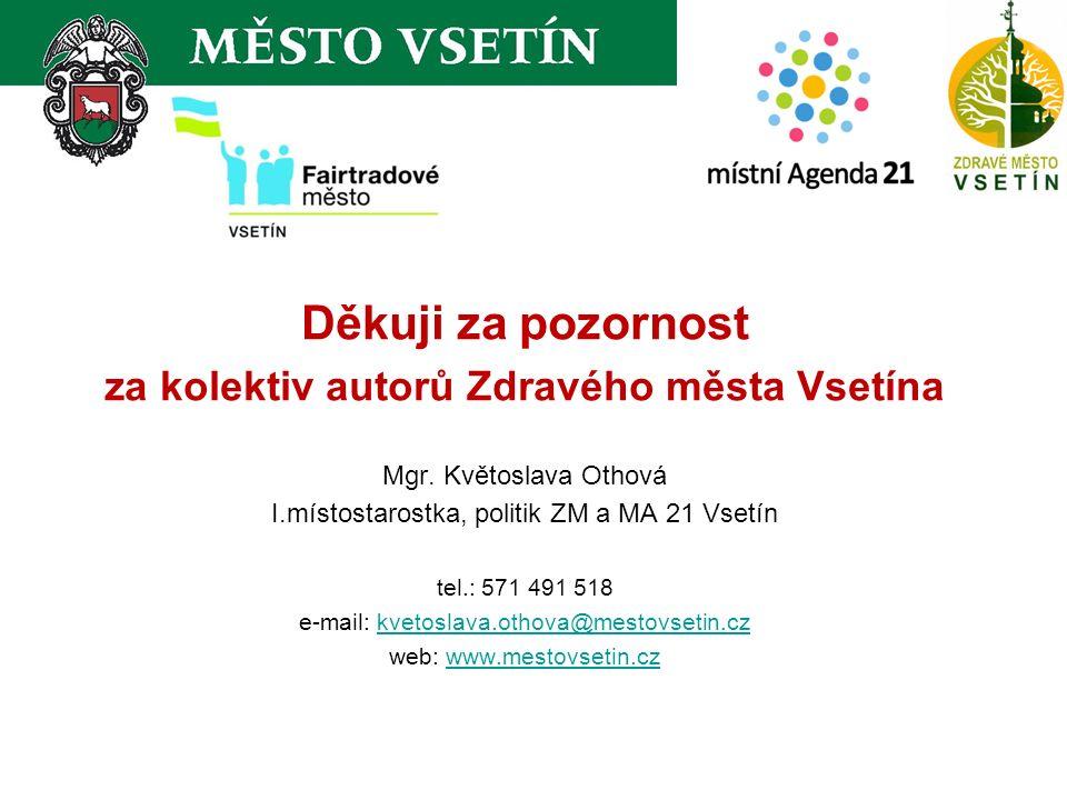Děkuji za pozornost za kolektiv autorů Zdravého města Vsetína Mgr.