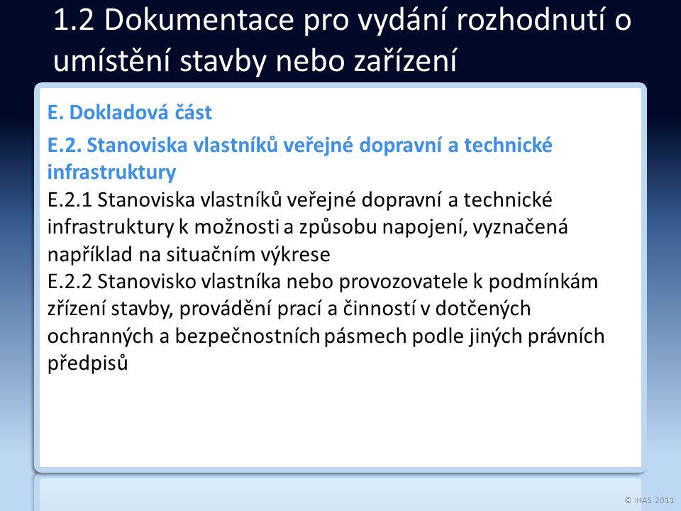 © IHAS 2011 E. Dokladová část E.2. Stanoviska vlastníků veřejné dopravní a technické infrastruktury E.2.1 Stanoviska vlastníků veřejné dopravní a tech